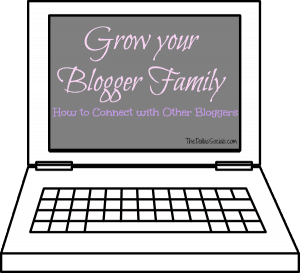 How to Connect with Other Bloggers and Grow your Blogger Family