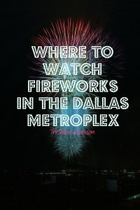 Where to Watch Fireworks in the DFW Area