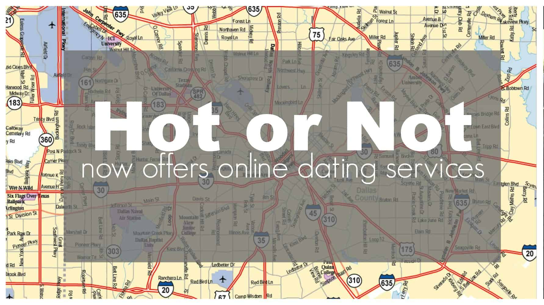 Hot or Not Now Offers Online Dating Services | Dallas Socials