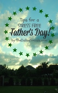 Tips for a Stress Free Father's Day!