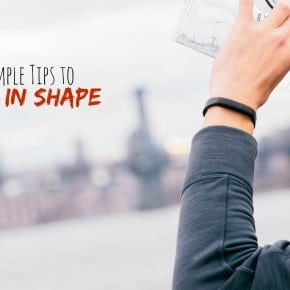 Simple Tips to Get in Shape